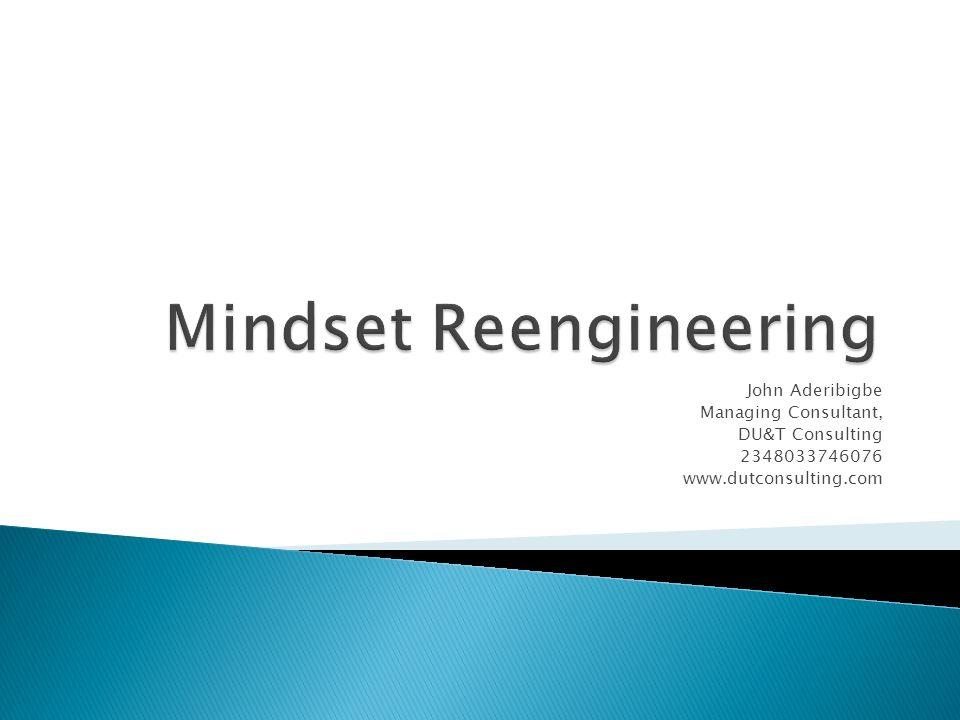 John Aderibigbe Managing Consultant, DU&T Consulting 2348033746076 www.dutconsulting.com