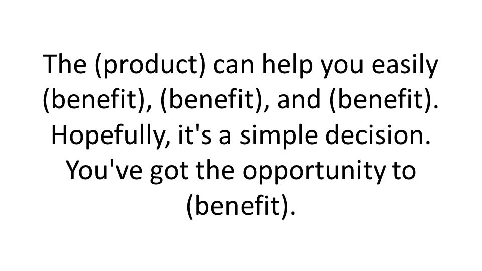 The (product) can help you easily (benefit), (benefit), and (benefit).