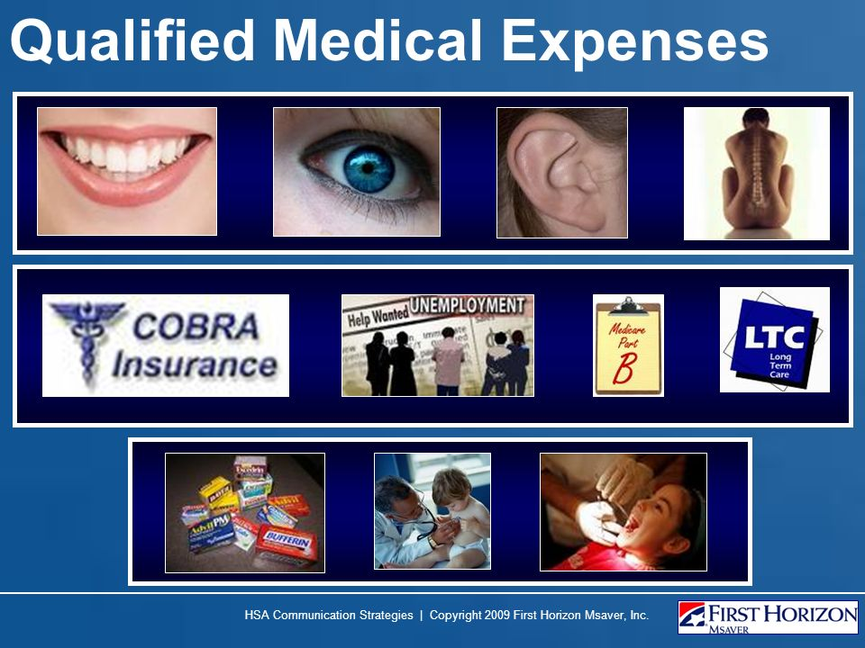 Qualified Medical Expenses HSA Communication Strategies | Copyright 2009 First Horizon Msaver, Inc.