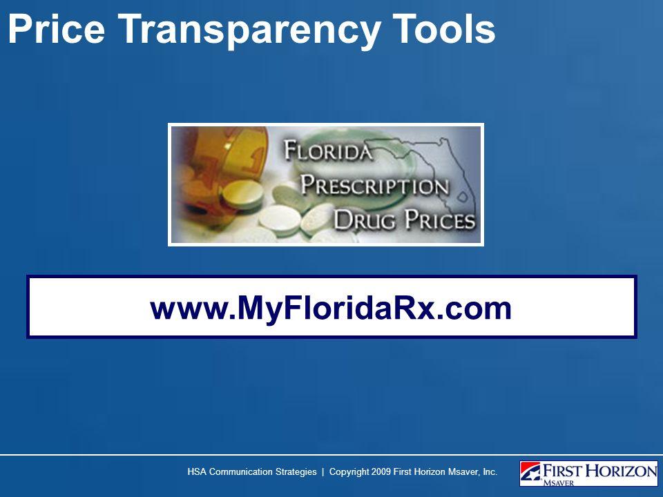 Price Transparency Tools HSA Communication Strategies | Copyright 2009 First Horizon Msaver, Inc. www.MyFloridaRx.com
