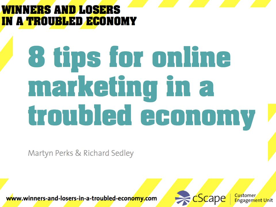 8 tips for online marketing in a troubled economy Martyn Perks & Richard Sedley