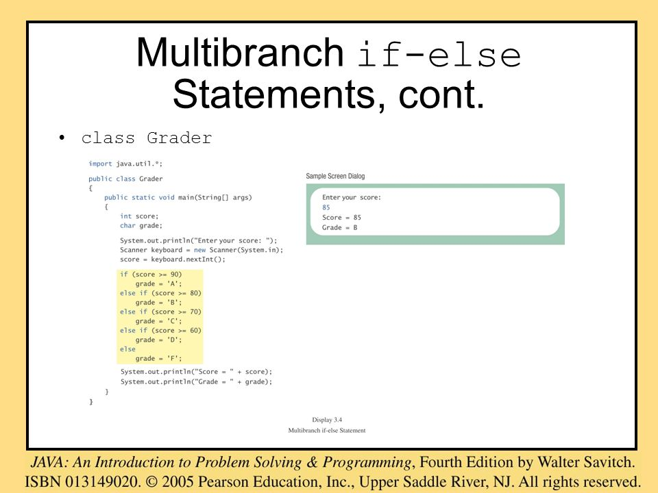Multibranch if-else Statements, cont. class Grader