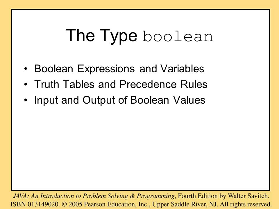 The Type boolean Boolean Expressions and Variables Truth Tables and Precedence Rules Input and Output of Boolean Values