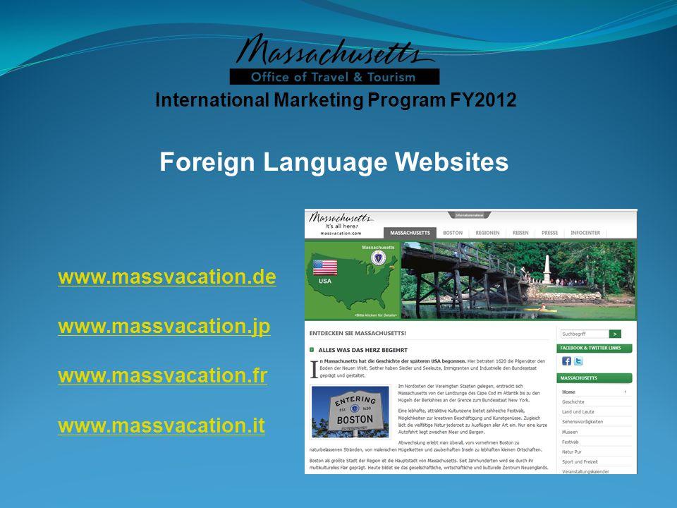 Foreign Language Websites www.massvacation.de www.massvacation.jp www.massvacation.fr www.massvacation.it International Marketing Program FY2012