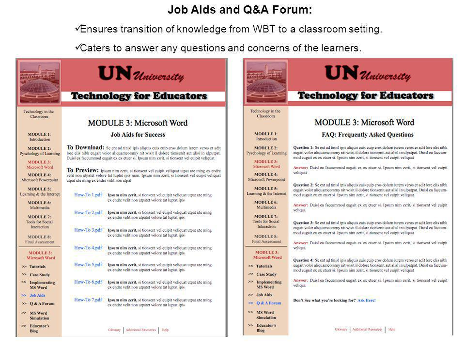 Job Aids and Q&A Forum: Ensures transition of knowledge from WBT to a classroom setting.