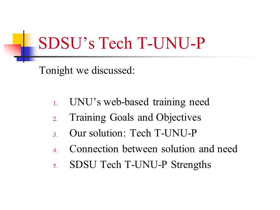 SDSUs Tech T-UNU-P Tonight we discussed: 1. UNUs web-based training need 2.