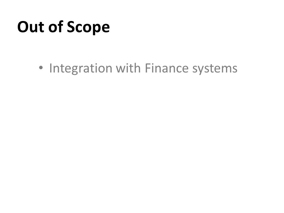 Out of Scope Integration with Finance systems