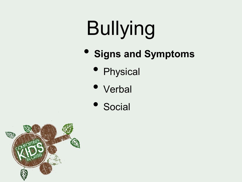 Bullying Signs and Symptoms Physical Verbal Social
