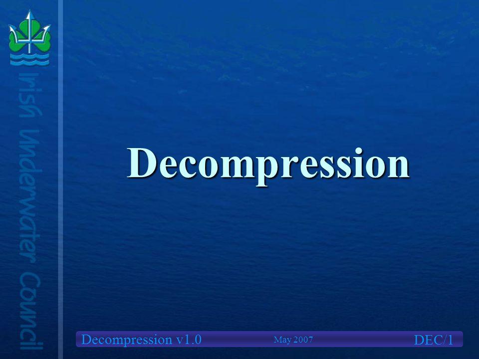 Decompression v1.0 Decompression DEC/1 May 2007