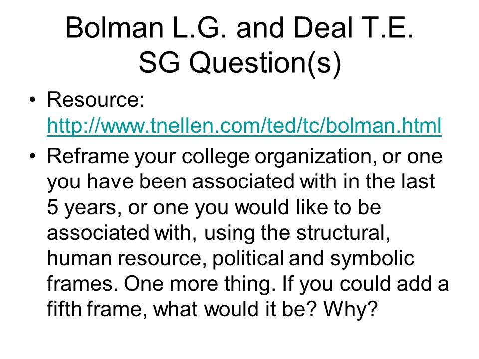 Bolman L.G. and Deal T.E.