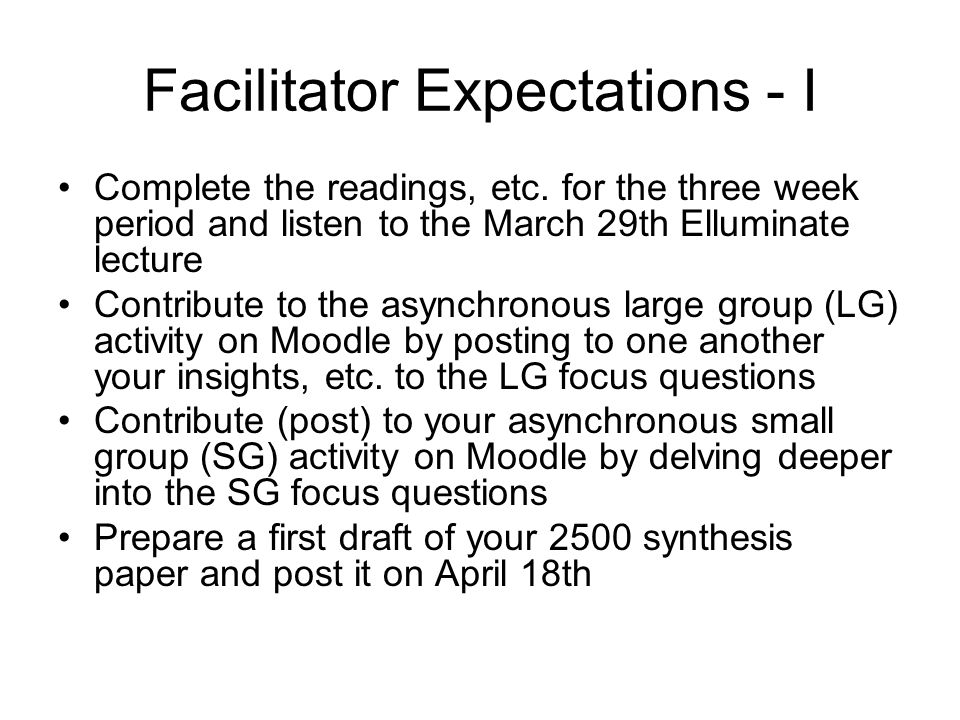 Facilitator Expectations - I Complete the readings, etc.