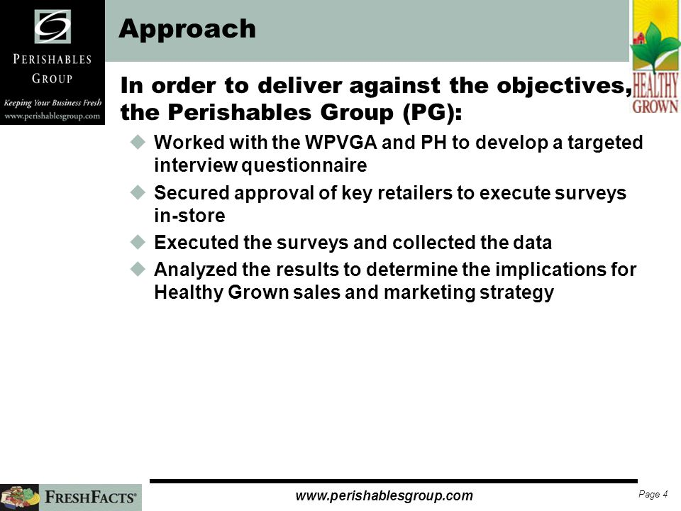 Page 3   Survey Objectives In-store intercepts of consumers were conducted to quantify the following: uAre consumers open to the Healthy Grown product.