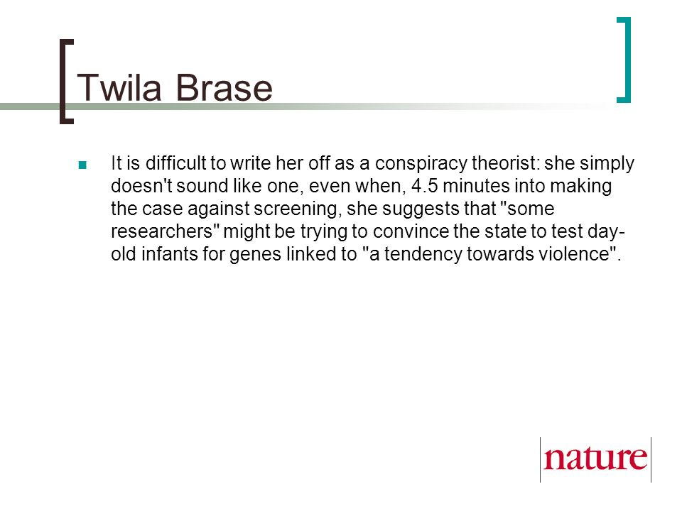 Twila Brase It is difficult to write her off as a conspiracy theorist: she simply doesn't sound like one, even when, 4.5 minutes into making the case
