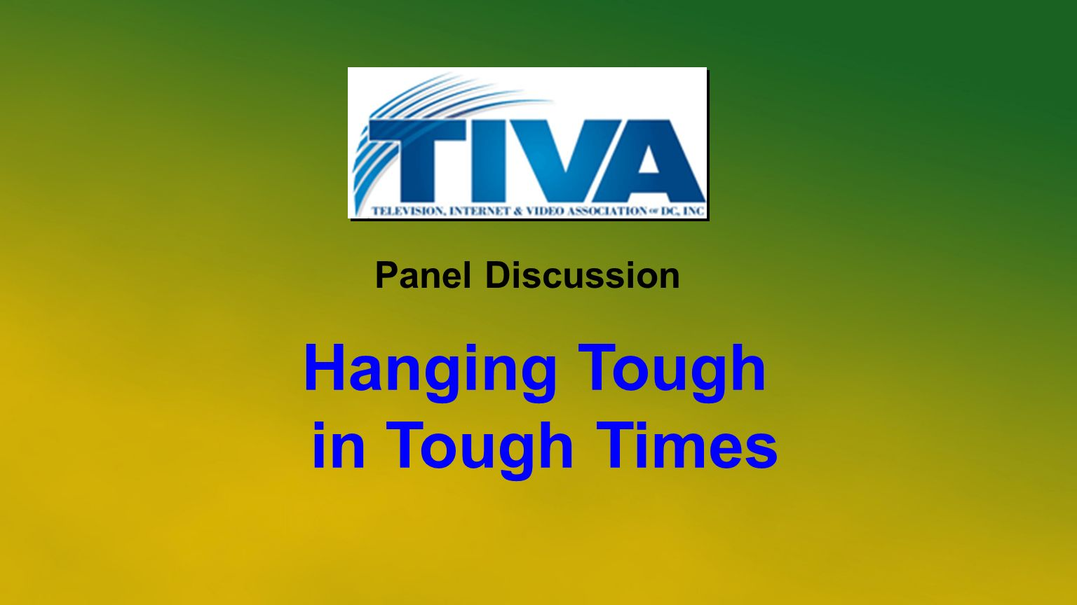 Hanging Tough in Tough Times Panel Discussion