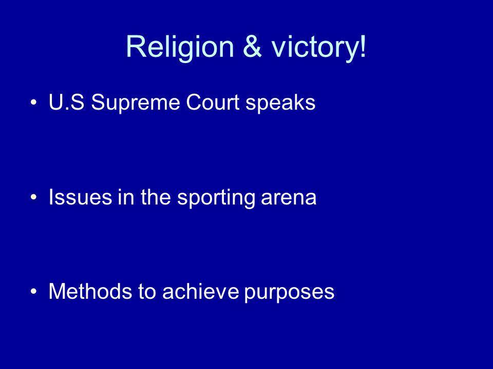 Religion & victory.