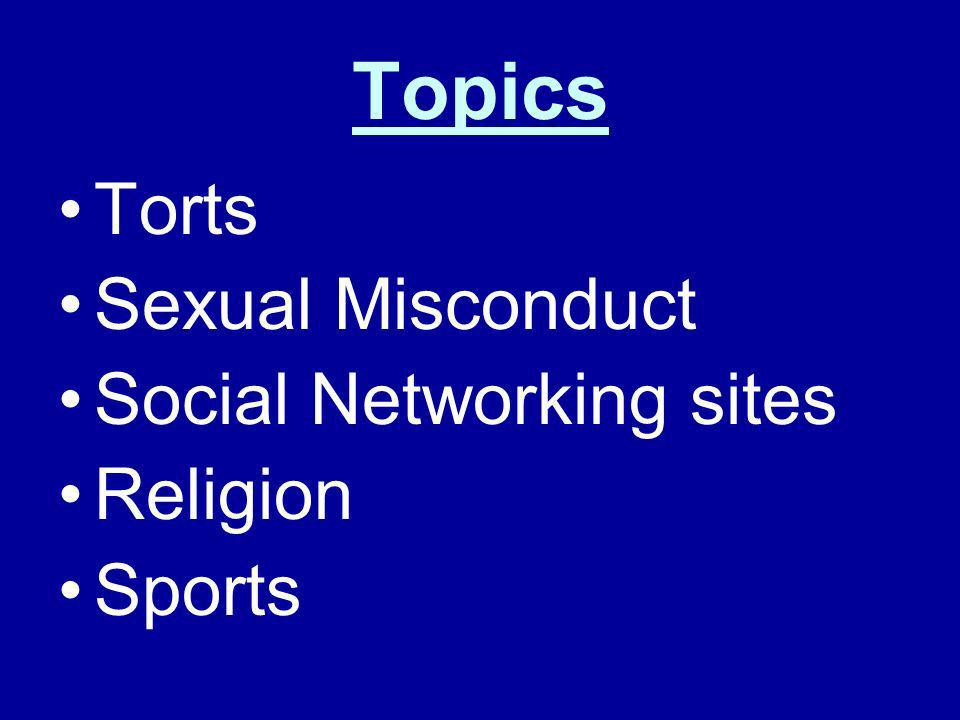 Topics Torts Sexual Misconduct Social Networking sites Religion Sports