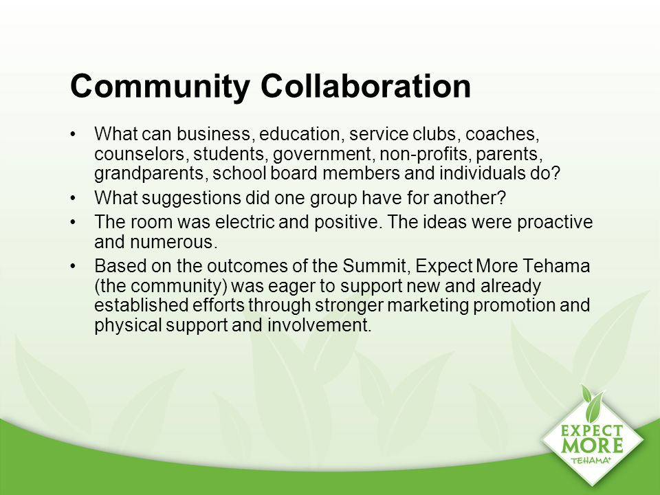 Community Collaboration What can business, education, service clubs, coaches, counselors, students, government, non-profits, parents, grandparents, sc