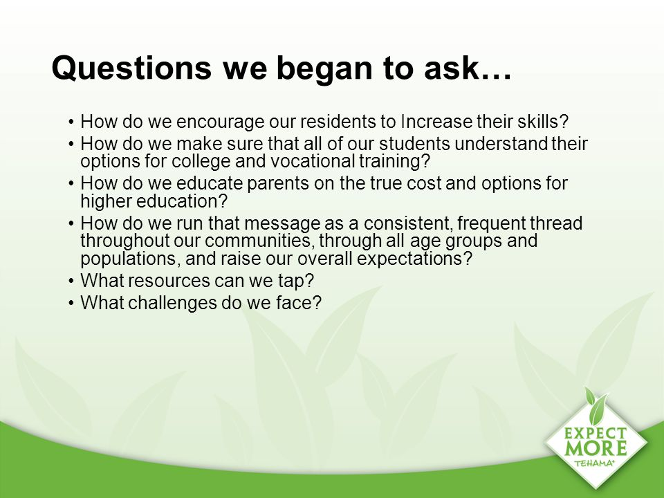 Questions we began to ask… How do we encourage our residents to Increase their skills? How do we make sure that all of our students understand their o