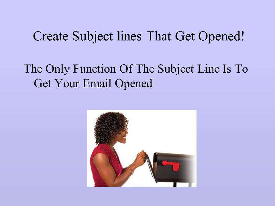More On Subject Lines Dont give too much info in subject line