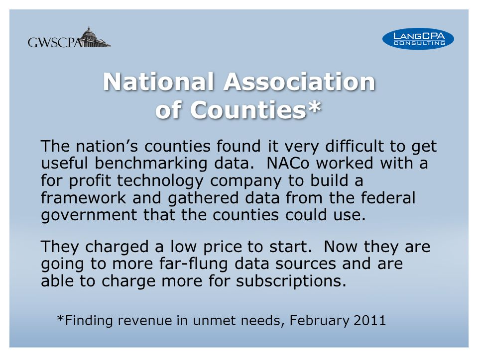 National Association of Counties* The nations counties found it very difficult to get useful benchmarking data.