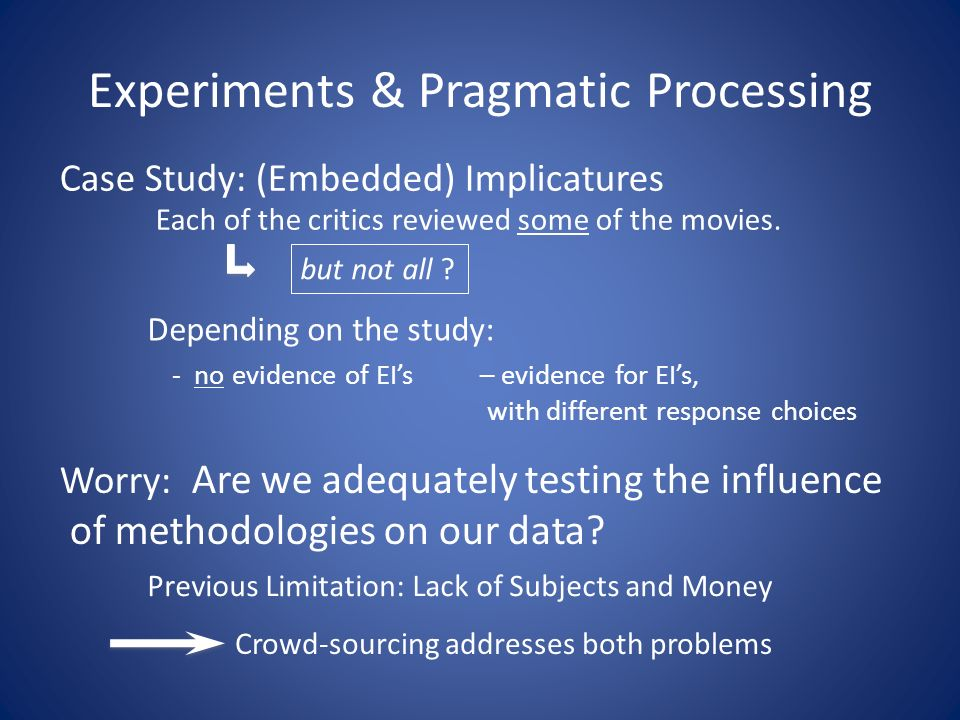Experiments & Pragmatic Processing Each of the critics reviewed some of the movies.