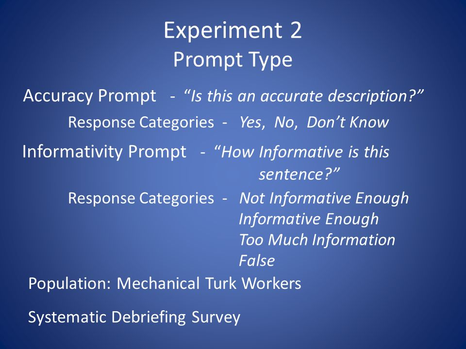 Experiment 2 Prompt Type Accuracy Prompt - Is this an accurate description.