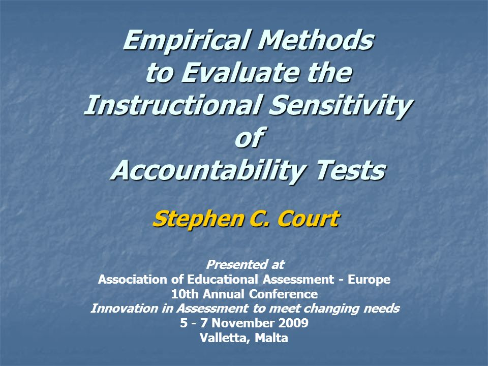 Basic Assumption of Accountability Systems Student test scores accurately reflect instructional quality Higher scores = greater learning due to higher quality teaching Lower scores = less learning due to lower quality teaching In short, it is assumed, accountability tests are instructionally sensitive.