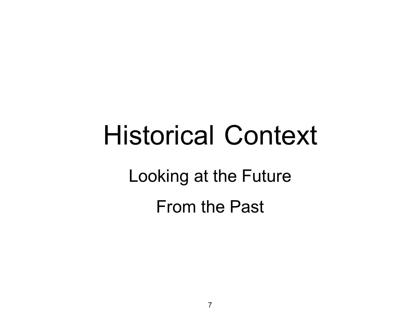Historical Context Looking at the Future From the Past 7