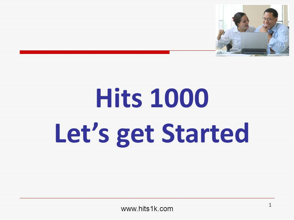 1 Hits 1000 Lets get Started www.hits1k.com