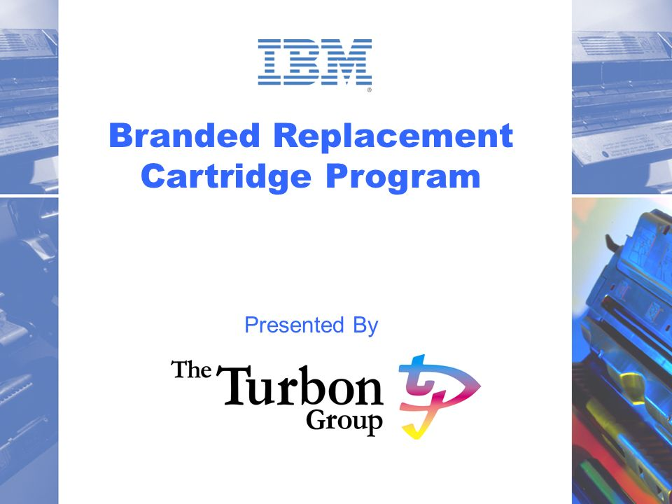 11 Branded Replacement Cartridge Program Presented By