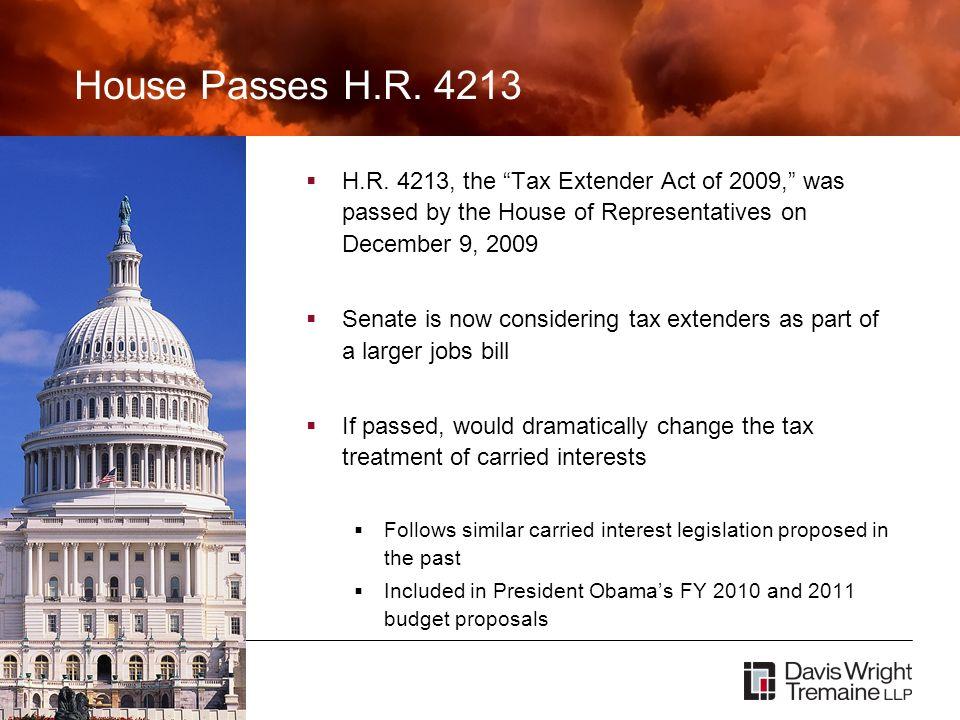 James Wreggelsworth Partner, Davis Wright Tremaine LLP Presented February, 2010 House Passes H.R.