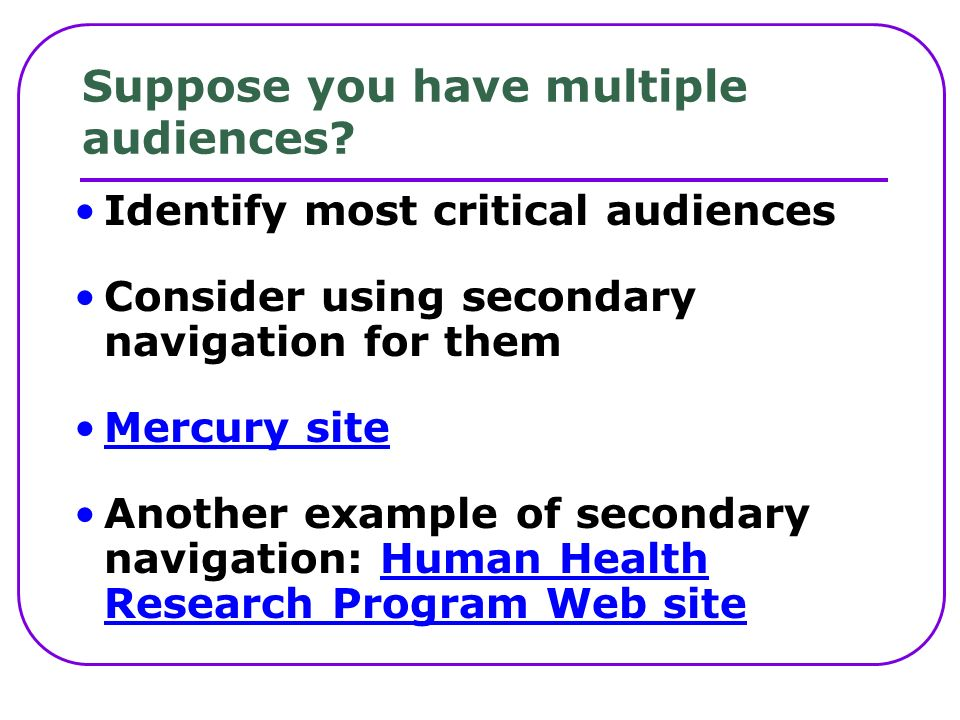 Suppose you have multiple audiences.