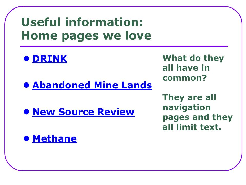Useful information: Home pages we love DRINK Abandoned Mine Lands New Source Review Methane What do they all have in common.
