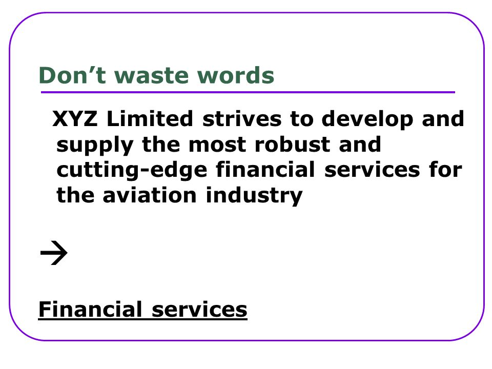 Dont waste words XYZ Limited strives to develop and supply the most robust and cutting-edge financial services for the aviation industry Financial services