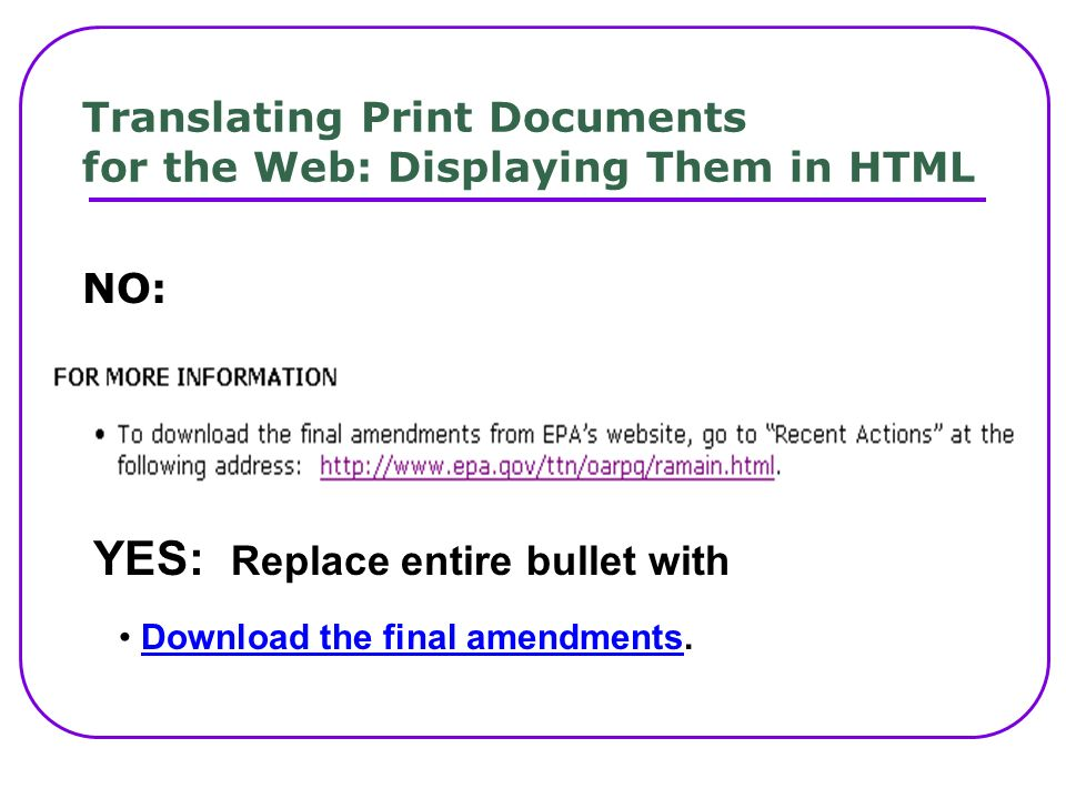 Translating Print Documents for the Web: Displaying Them in HTML NO: YES: Replace entire bullet with Download the final amendments.Download the final amendments