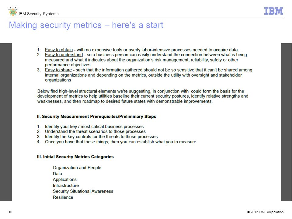 © 2012 IBM Corporation IBM Security Systems 10 Making security metrics – here's a start