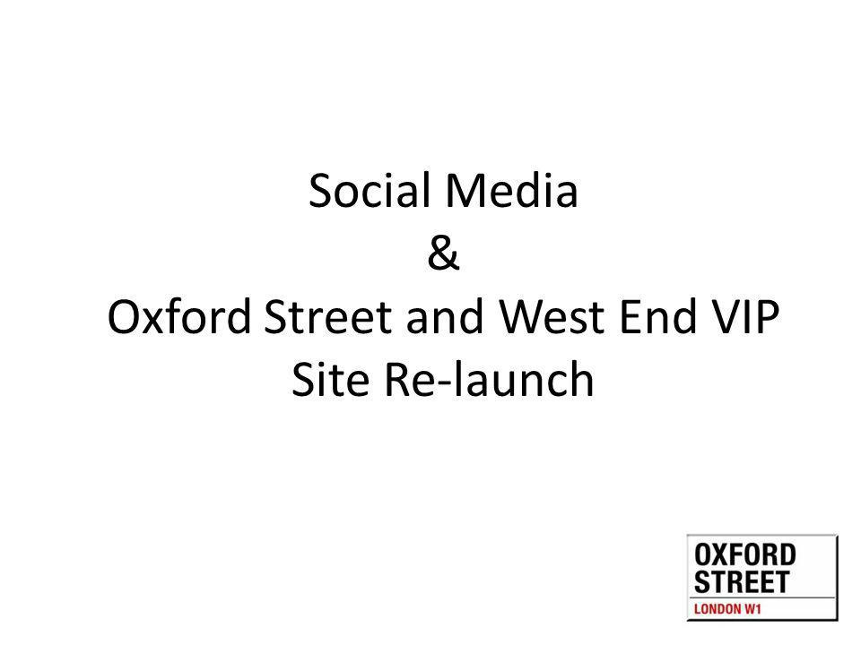 Social Media & Oxford Street and West End VIP Site Re-launch