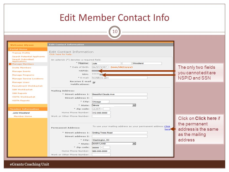 Edit Member Contact Info 10 The only two fields you cannot edit are NSPID and SSN Click on Click here if the permanent address is the same as the mail