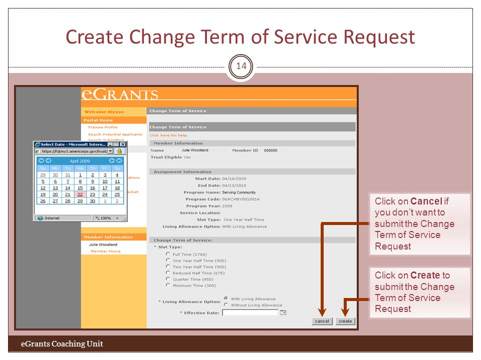 Create Change Term of Service Request 14 eGrants Coaching Unit Click on Cancel if you dont want to submit the Change Term of Service Request Click on