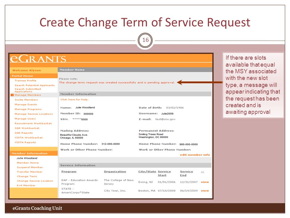 Create Change Term of Service Request 16 eGrants Coaching Unit If there are slots available that equal the MSY associated with the new slot type, a me