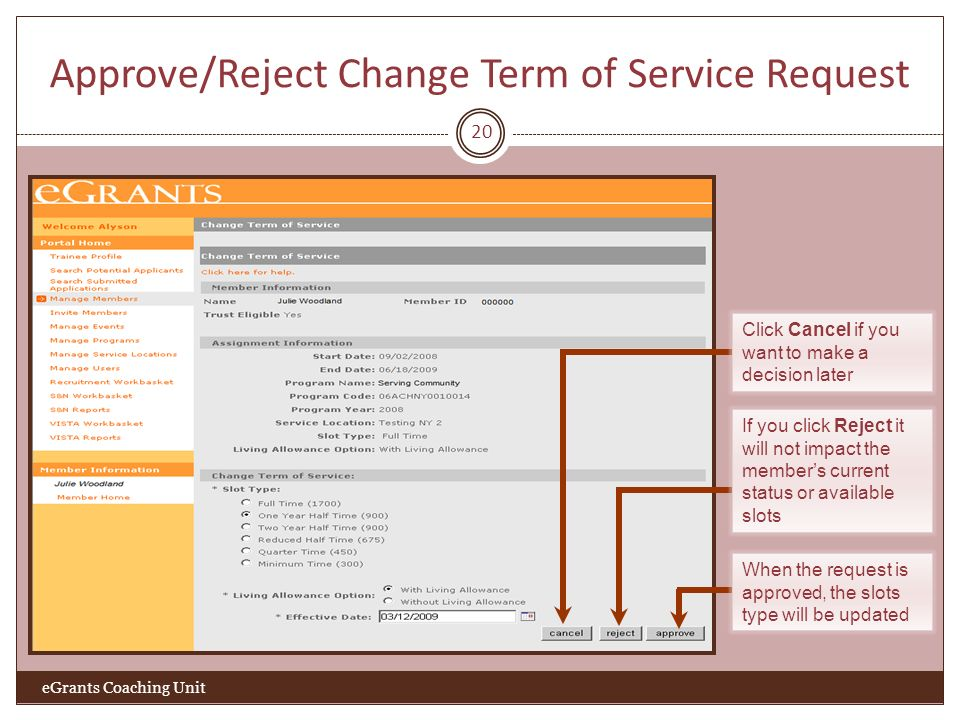 Approve/Reject Change Term of Service Request 20 eGrants Coaching Unit Click Cancel if you want to make a decision later If you click Reject it will n