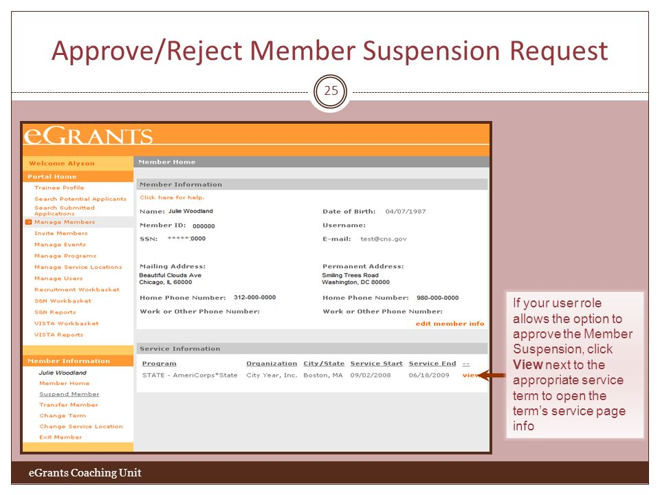 Approve/Reject Member Suspension Request 25 eGrants Coaching Unit If your user role allows the option to approve the Member Suspension, click View nex