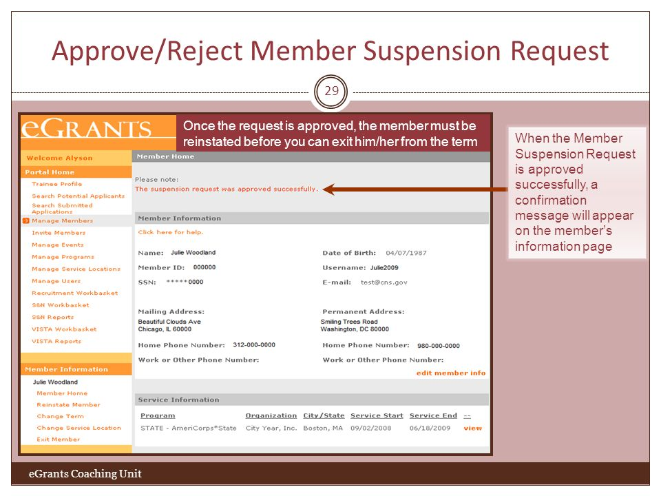 Approve/Reject Member Suspension Request 29 eGrants Coaching Unit Once the request is approved, the member must be reinstated before you can exit him/