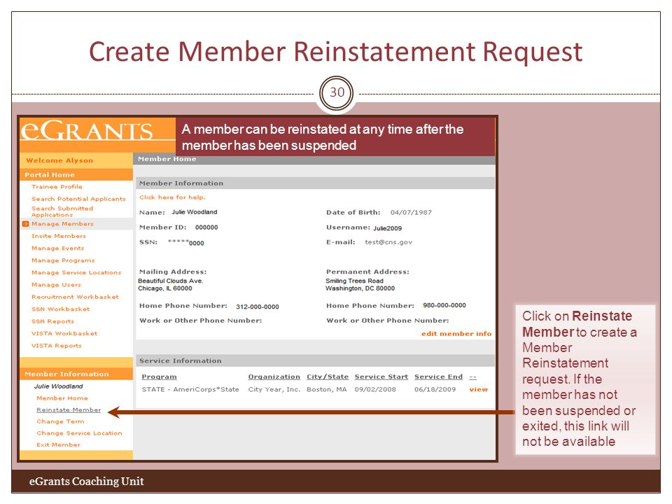 Create Member Reinstatement Request 30 eGrants Coaching Unit A member can be reinstated at any time after the member has been suspended Click on Reins