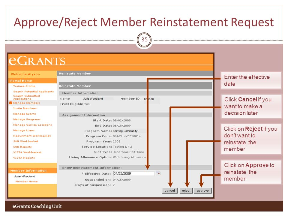 Approve/Reject Member Reinstatement Request 35 eGrants Coaching Unit Enter the effective date Click Cancel if you want to make a decision later Click