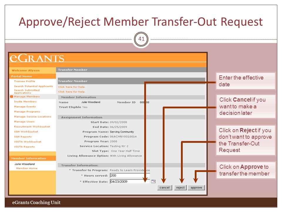 Approve/Reject Member Transfer-Out Request 41 eGrants Coaching Unit Click on Approve to transfer the member Click on Reject if you dont want to approv