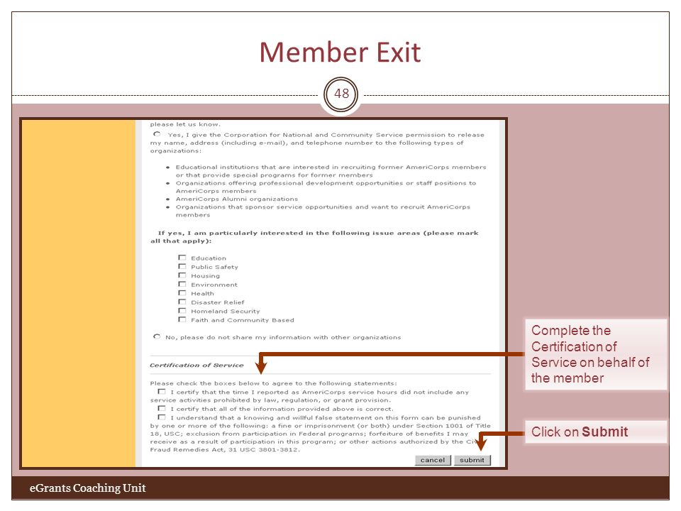 Member Exit 48 eGrants Coaching Unit Click on Submit Complete the Certification of Service on behalf of the member