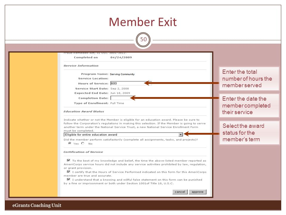 Member Exit 50 eGrants Coaching Unit Enter the total number of hours the member served Enter the date the member completed their service Select the aw
