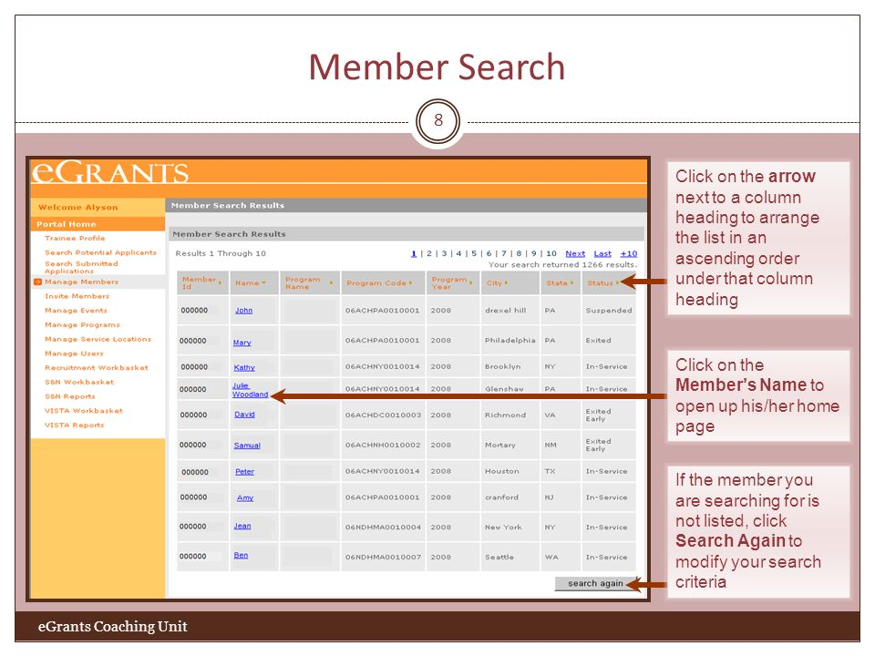 Member Search 8 eGrants Coaching Unit Click on the arrow next to a column heading to arrange the list in an ascending order under that column heading