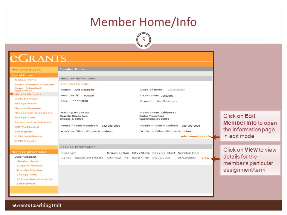 Member Home/Info 9 eGrants Coaching Unit Click on Edit Member Info to open the information page in edit mode Click on View to view details for the mem